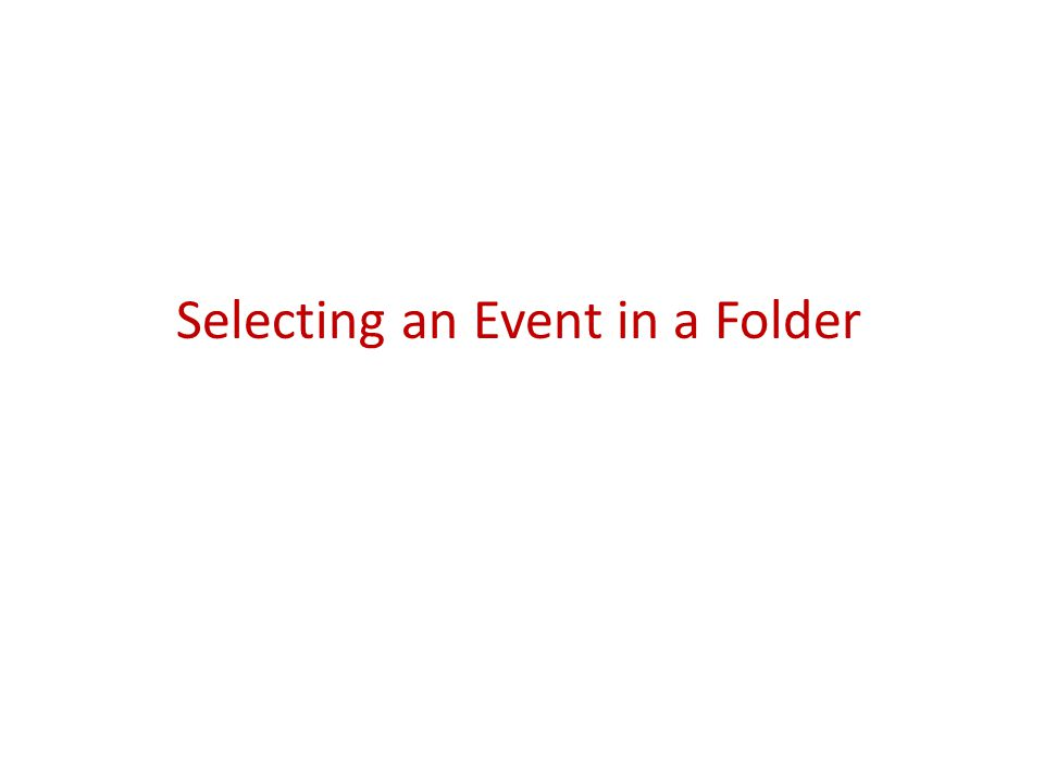 Selecting an Event in a Folder