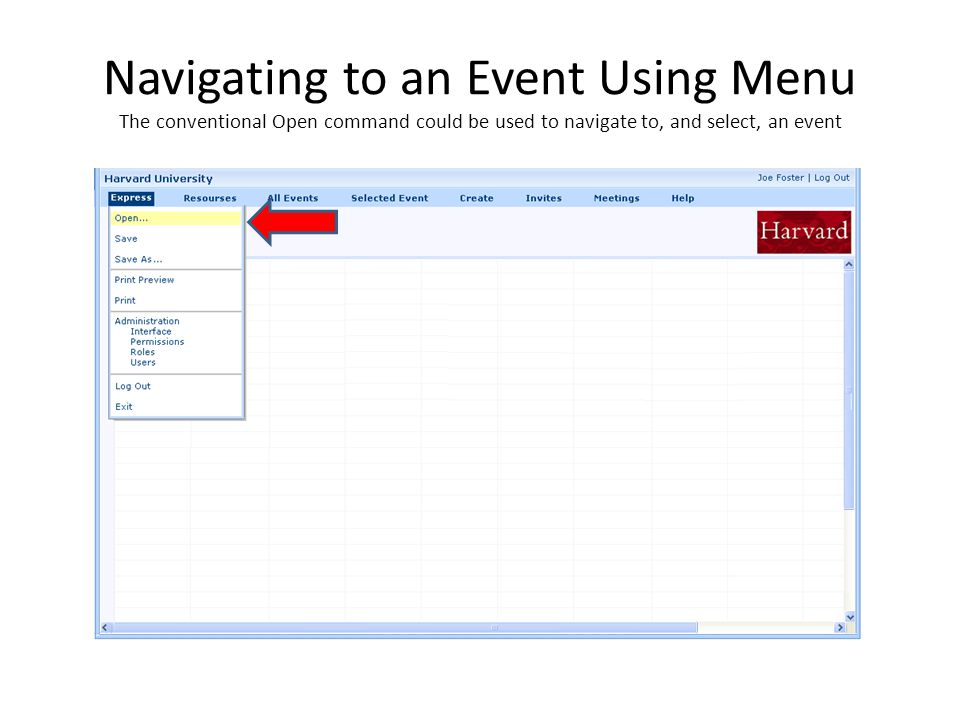 Navigating to an Event Using Menu The conventional Open command could be used to navigate to, and select, an event