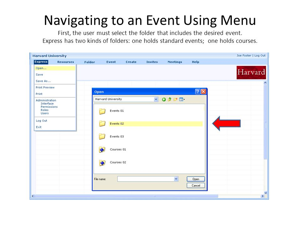 Navigating to an Event Using Menu First, the user must select the folder that includes the desired event.