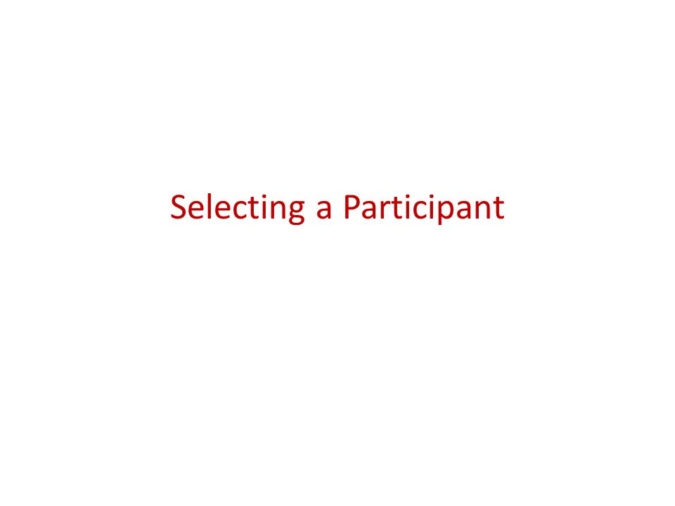 Selecting a Participant