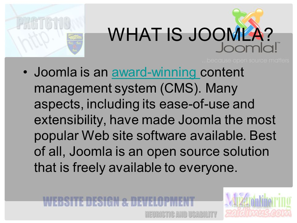 WHAT IS JOOMLA. Joomla is an award-winning content management system (CMS).