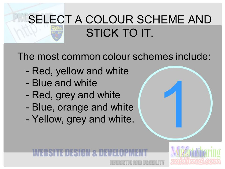 SELECT A COLOUR SCHEME AND STICK TO IT.
