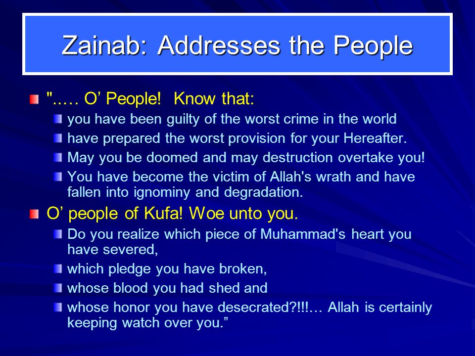 Zainab: Addresses the People ..… O' People.