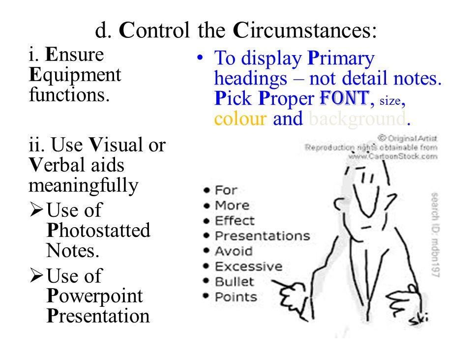 d. Control the Circumstances: i. Ensure Equipment functions.