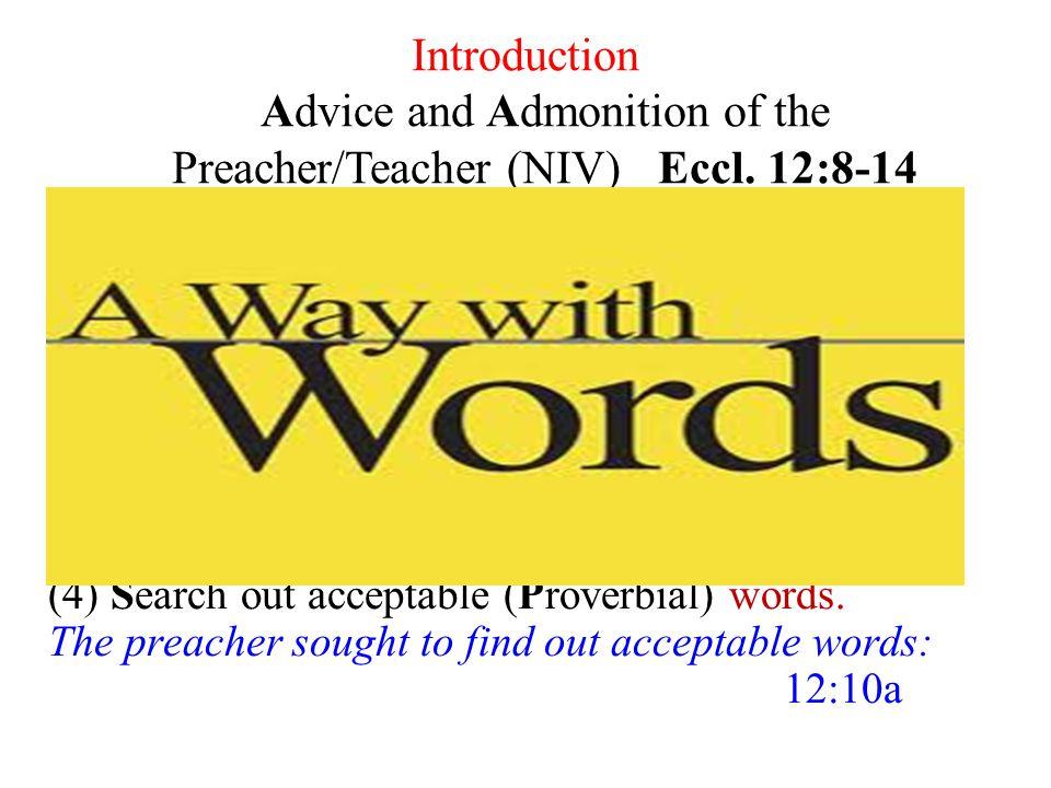 Introduction Advice and Admonition of the Preacher/Teacher (NIV)Eccl.