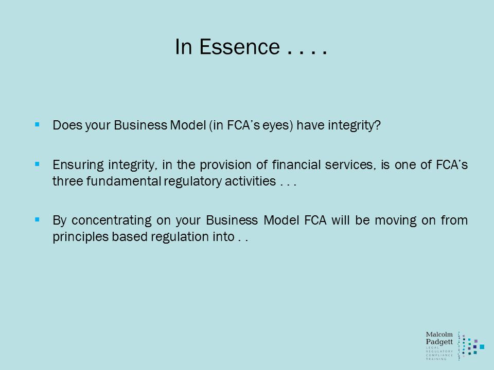 In Essence....  Does your Business Model (in FCA's eyes) have integrity.