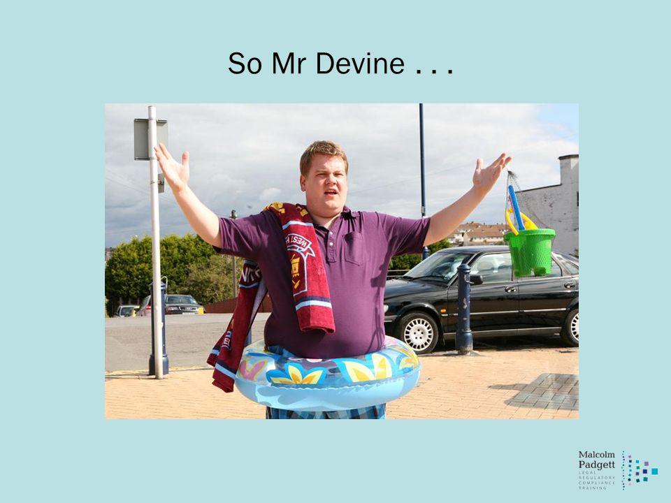 So Mr Devine...
