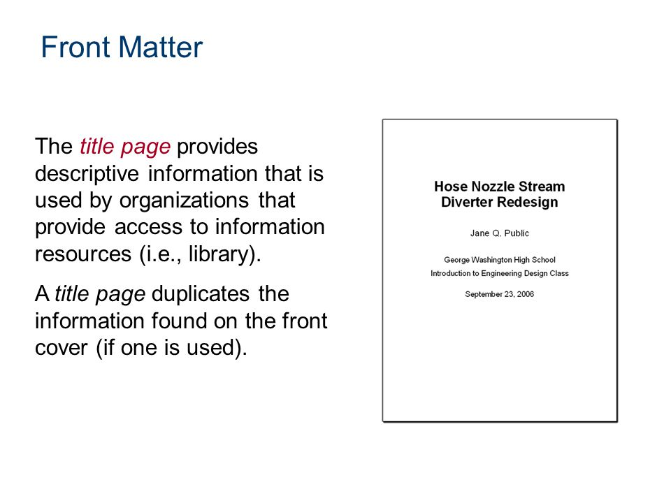 The title page provides descriptive information that is used by organizations that provide access to information resources (i.e., library). A title pa