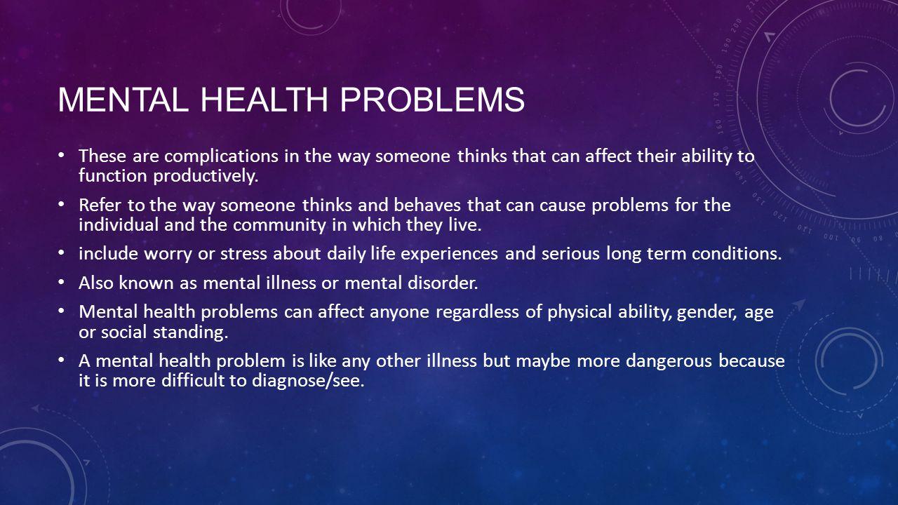 MENTAL HEALTH PROBLEMS CONT.