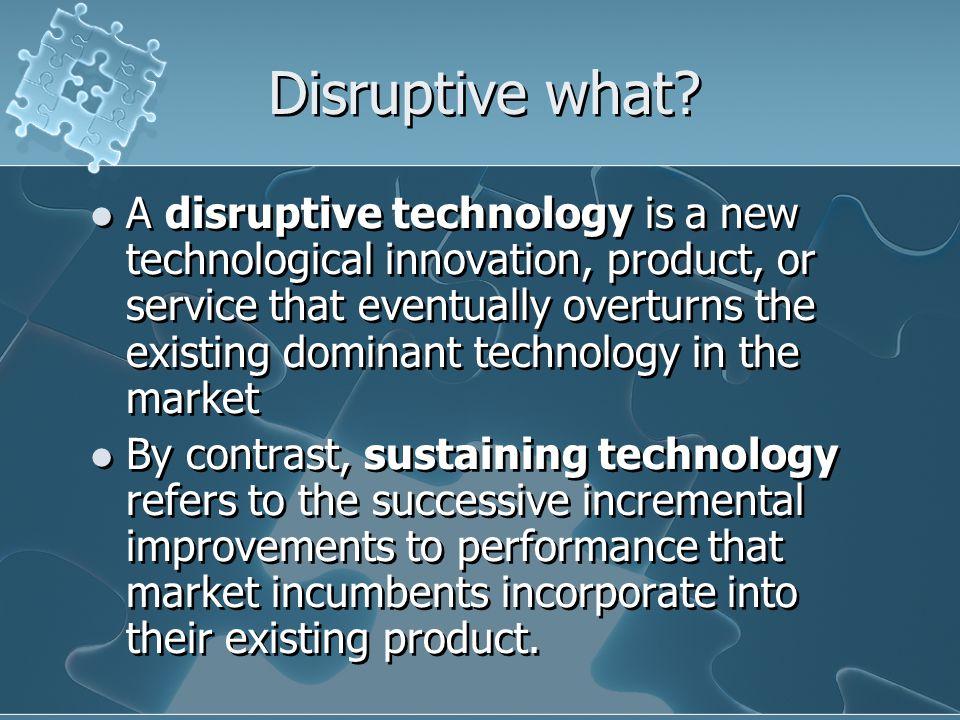 Disruptive what.