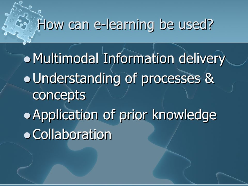 How can e-learning be used.