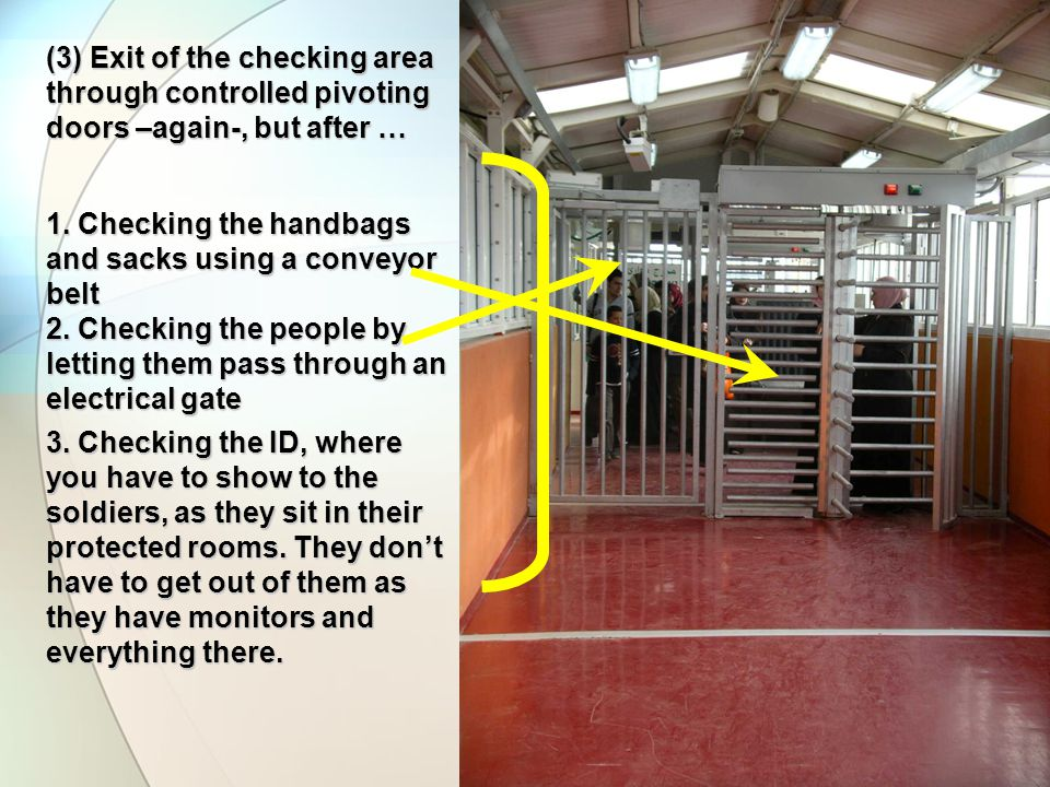 (3) Exit of the checking area through controlled pivoting doors –again-, but after … 1.