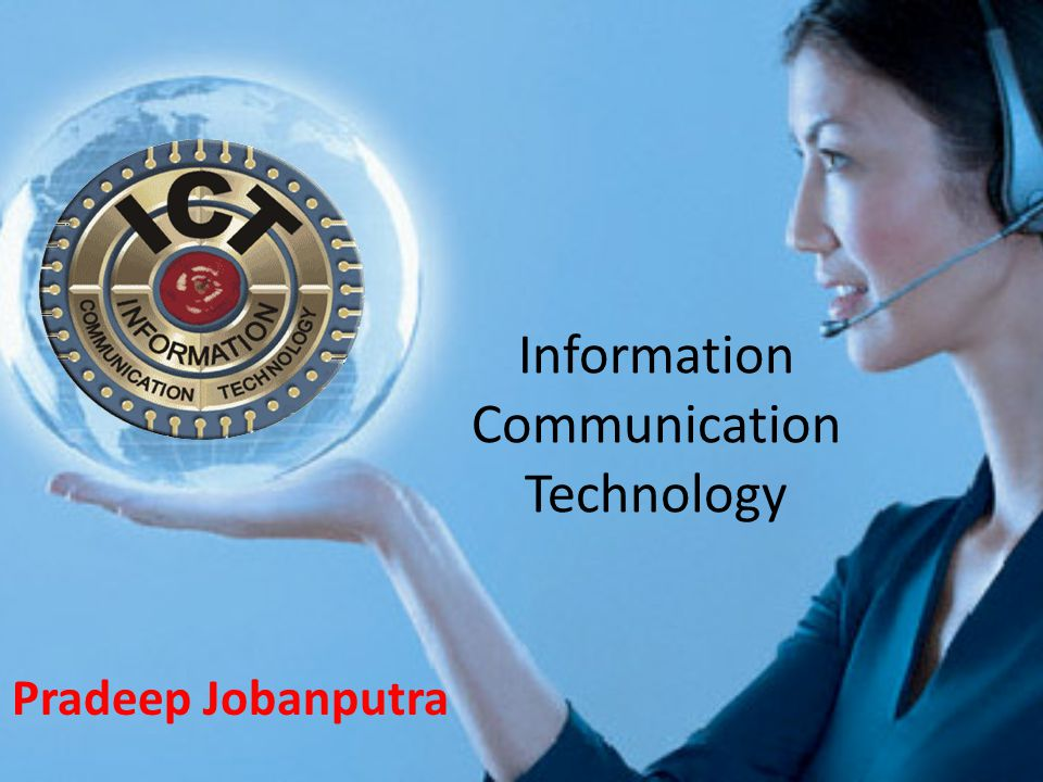 Information Communication Technology Pradeep Jobanputra