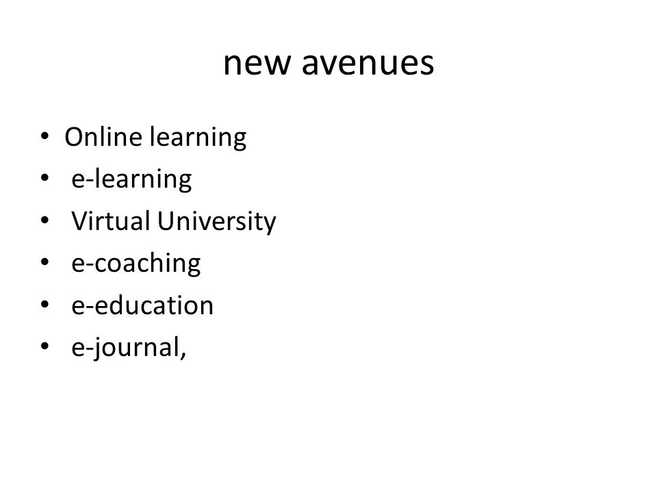 new avenues Online learning e-learning Virtual University e-coaching e-education e-journal,