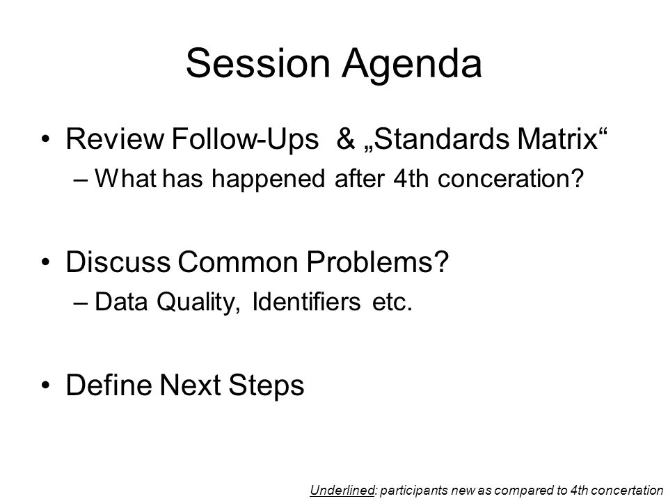 "Session Agenda Review Follow-Ups & ""Standards Matrix –What has happened after 4th conceration."