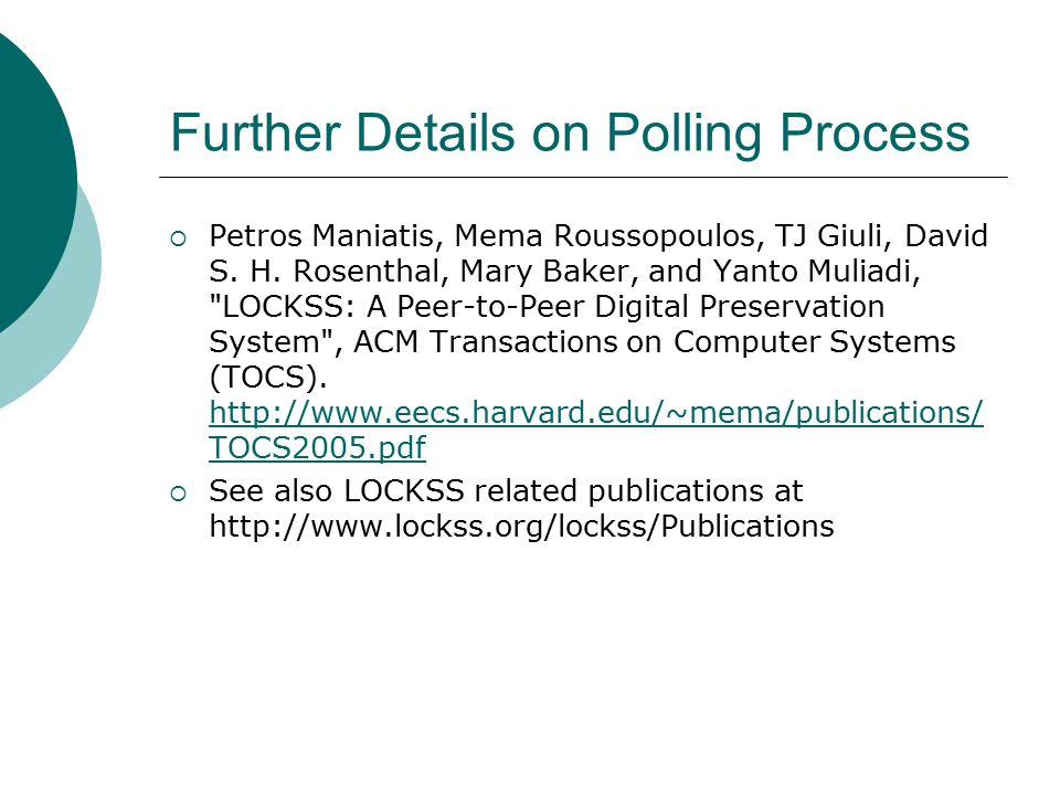 Further Details on Polling Process  Petros Maniatis, Mema Roussopoulos, TJ Giuli, David S.