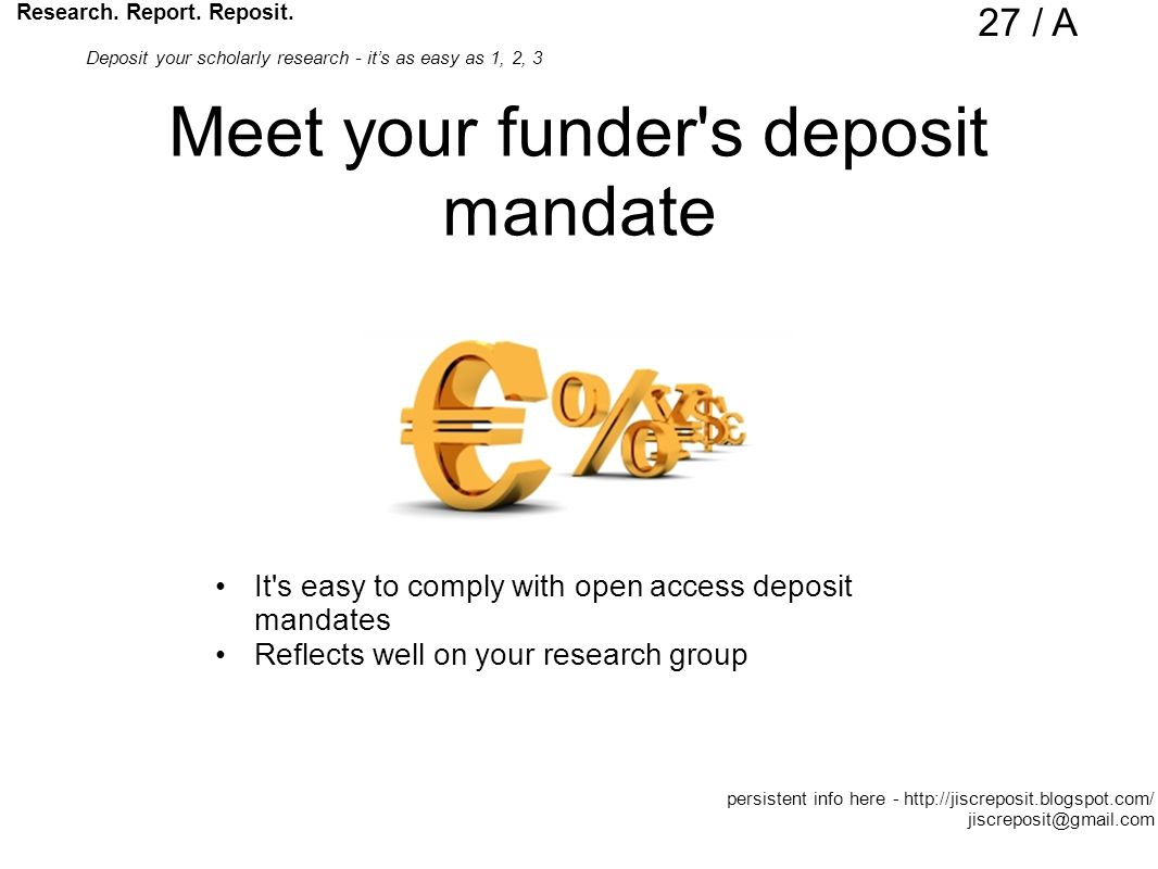 Meet your funder s deposit mandate It s easy to comply with open access deposit mandates Reflects well on your research group Research.
