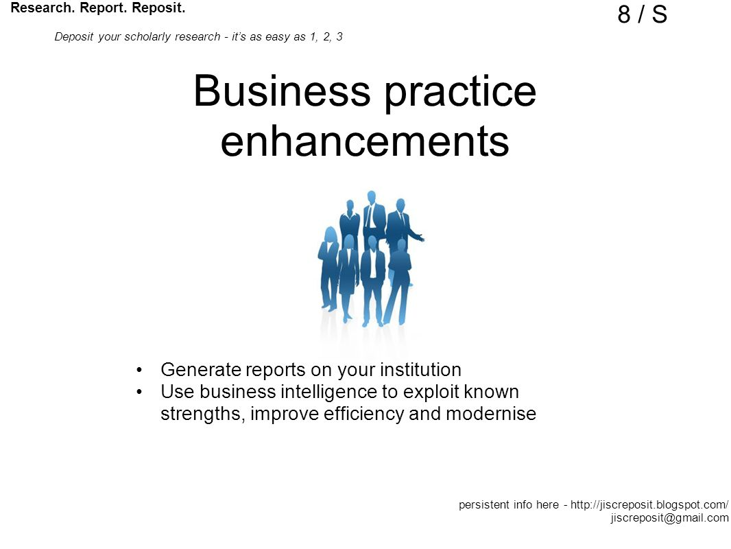 Business practice enhancements Generate reports on your institution Use business intelligence to exploit known strengths, improve efficiency and modernise Research.