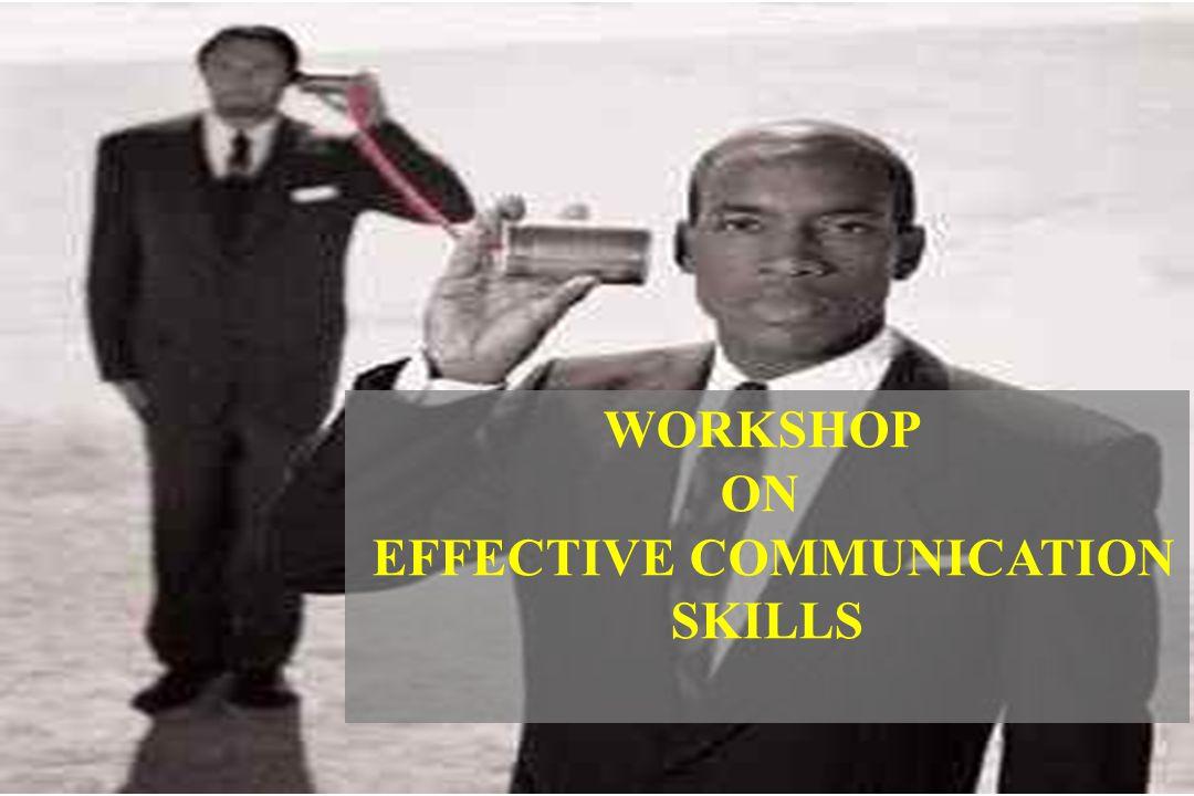 WORKSHOP ON EFFECTIVE COMMUNICATION SKILLS