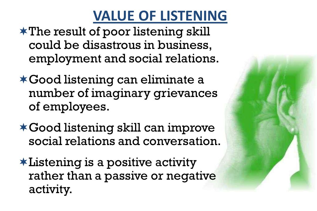  The result of poor listening skill could be disastrous in business, employment and social relations.  Good listening can eliminate a number of imag