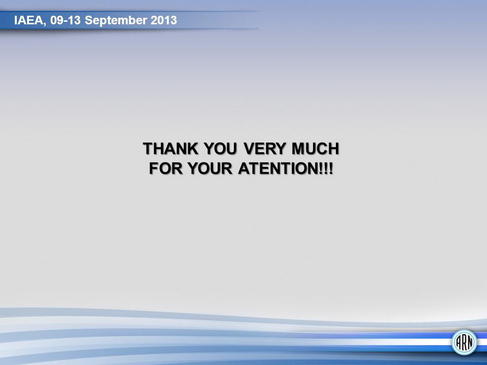 THANK YOU VERY MUCH FOR YOUR ATENTION!!! IAEA, 09-13 September 2013