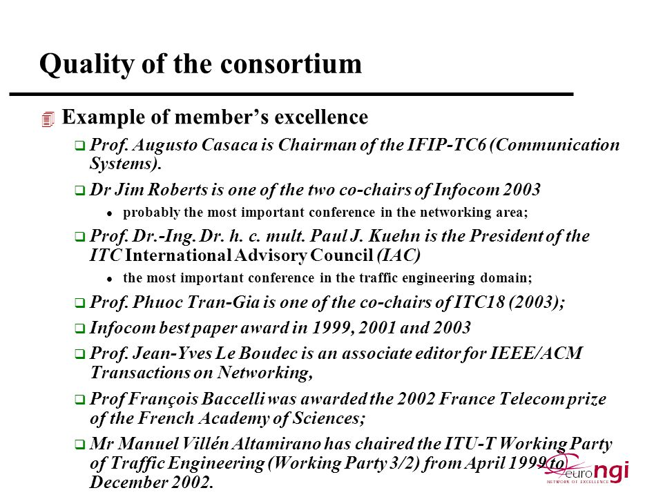 Quality of the consortium 4 Example of member's excellence q Prof.