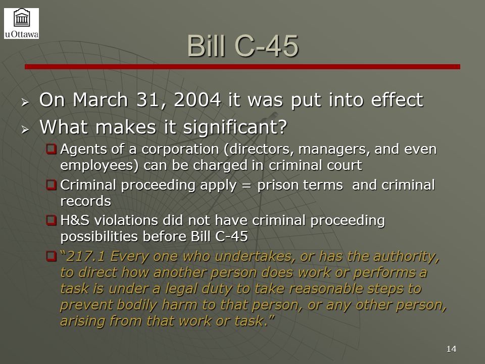 14 Bill C-45  On March 31, 2004 it was put into effect  What makes it significant.