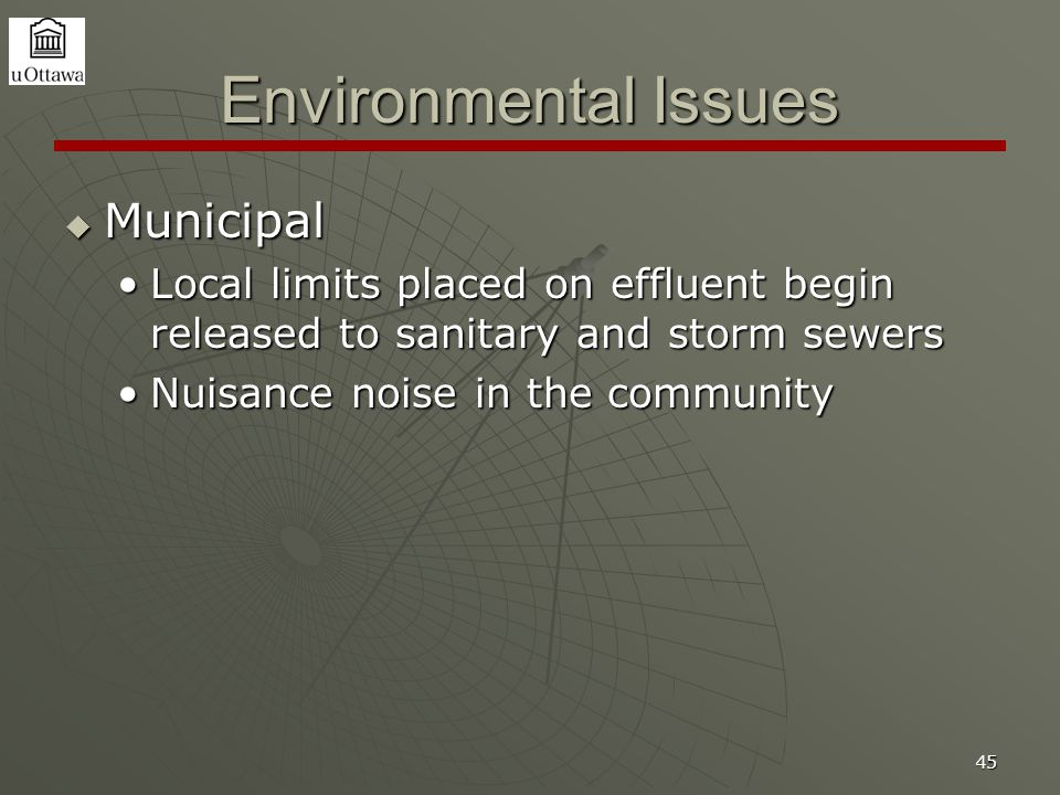 45 Environmental Issues  Municipal Local limits placed on effluent begin released to sanitary and storm sewersLocal limits placed on effluent begin r