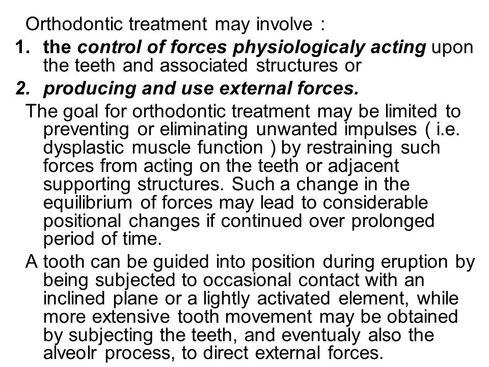 In addition the type of bone through which the tooth is displaced must be considered in the treatment plan.
