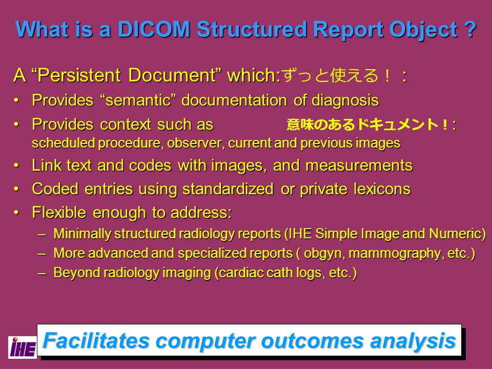 September,12, 2003 Vendor Workshop JIRA/JAHIS4 What is a DICOM Structured Report Object .