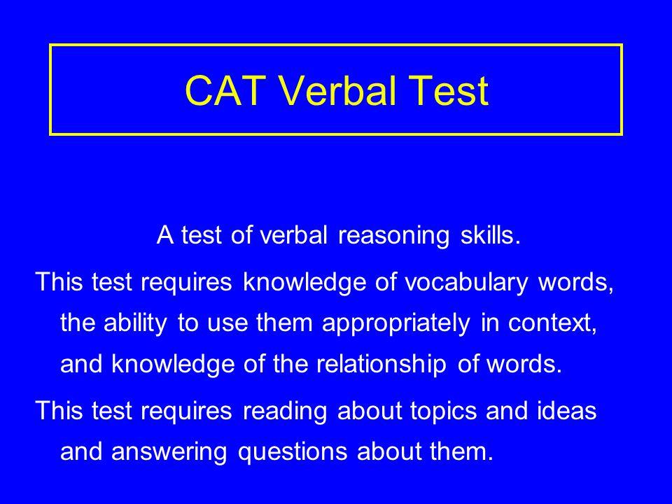 CAT Verbal Test A test of verbal reasoning skills.