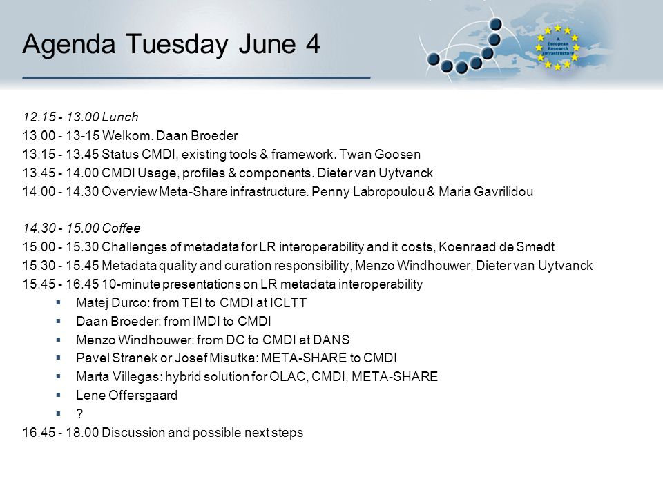 Wednesday June 5  10.00 - 13.00 Opportunity to discuss, exchange and work on metadata conversion tools.