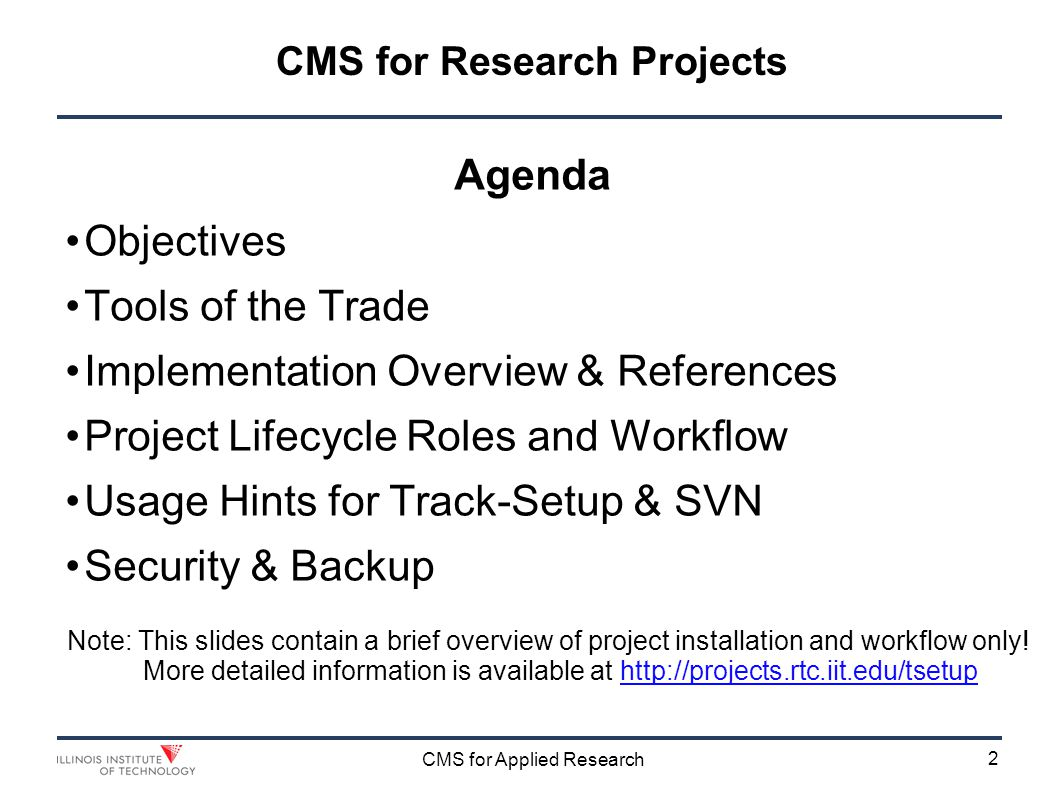 3 CMS for Applied Research Objectives Support the whole Lifecycle of Research Projects Project definition Theory and expectations Definition of the experiment Resources and technology required Documentation of the experiment References of information and measurement Software implementation and execution Results and scientific papers Business considerations; nurturing, deployment Final delivery and defense of results