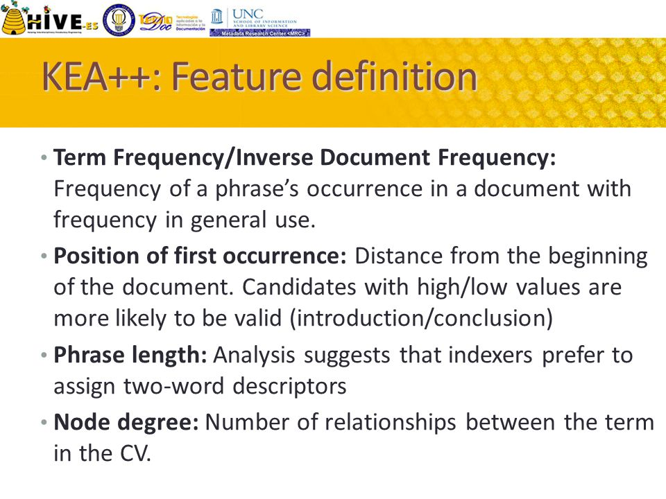 KEA++: Feature definition Term Frequency/Inverse Document Frequency: Frequency of a phrase's occurrence in a document with frequency in general use.