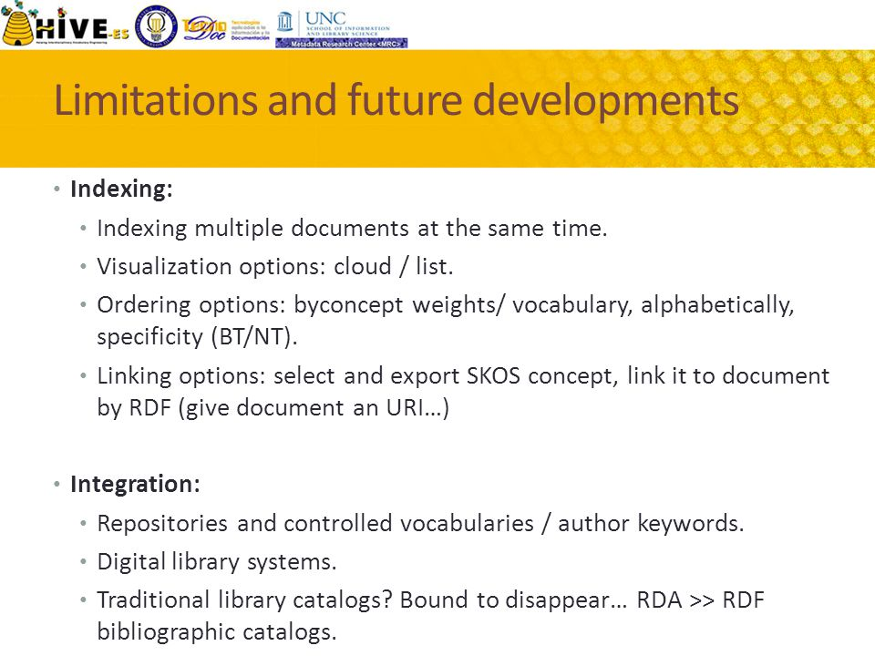 Limitations and future developments Indexing: Indexing multiple documents at the same time.