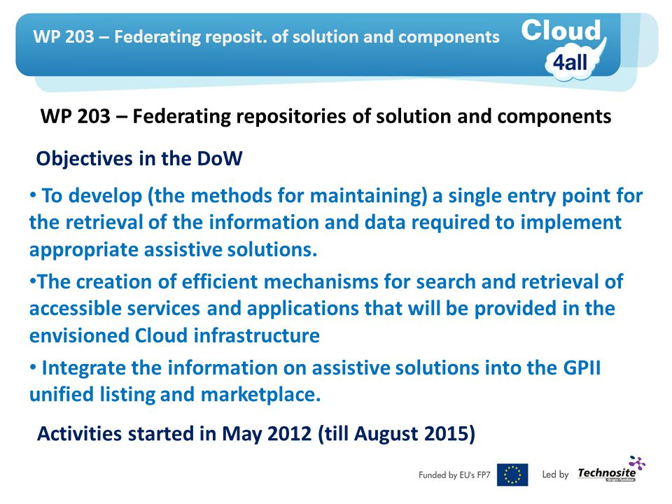 What is what Cloud4all Federated Repository : This is a federated repository of open source and commercial AT of many types, based on the (distributed) databases of AT The GPII Unified Listing : This is a federated repository of open source and commercial AT related to ICT access as well as access features in mainstream products The GPII Marketplace :The GPII Marketplace is a place to buy some ICT access products (those that the developers would like to distribute this way).