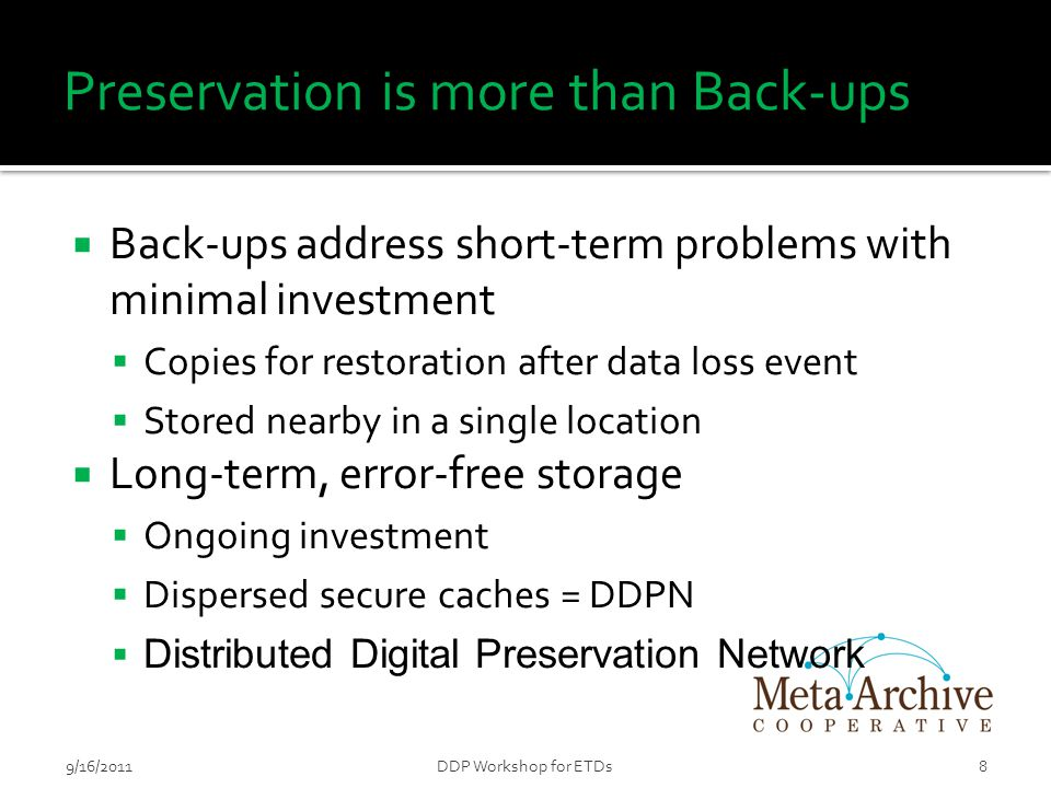  Be able to bring up and maintain a Linux server over time  Task local staff with both program management and systems administration duties, and preferably data wrangling as well  Contribute content and monitor system functioning occasionally  Sign membership agreement and pay membership dues 699/16/2011DDP Workshop for ETDs