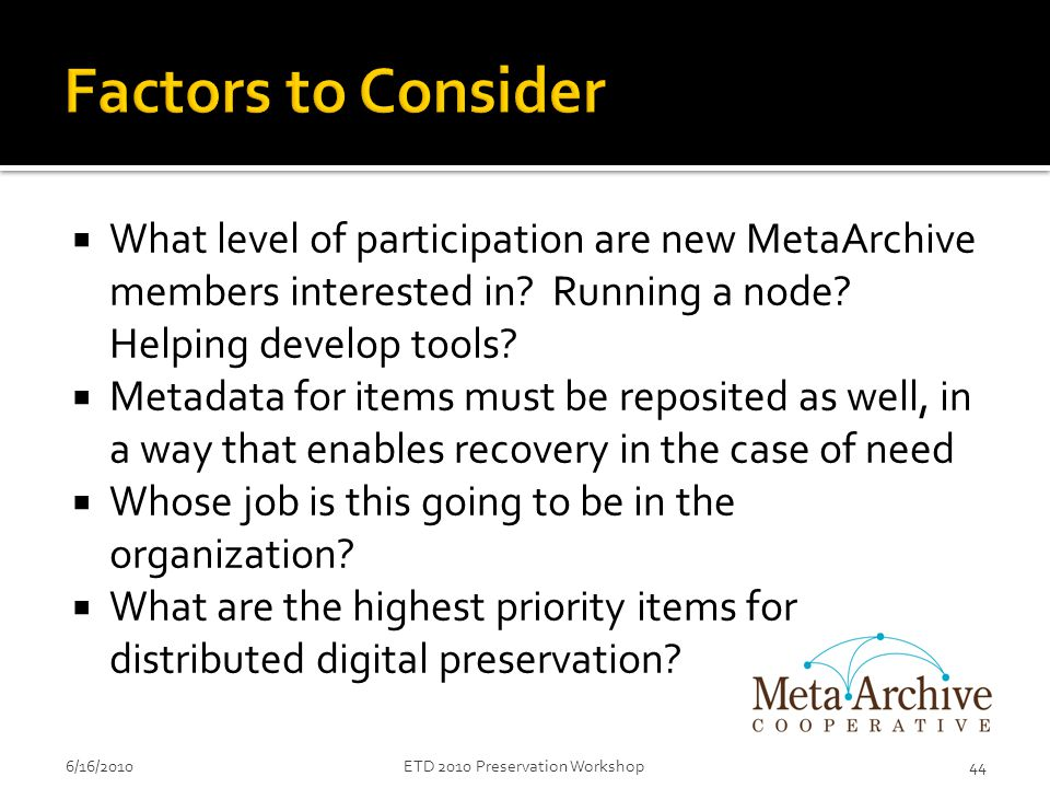  What level of participation are new MetaArchive members interested in.