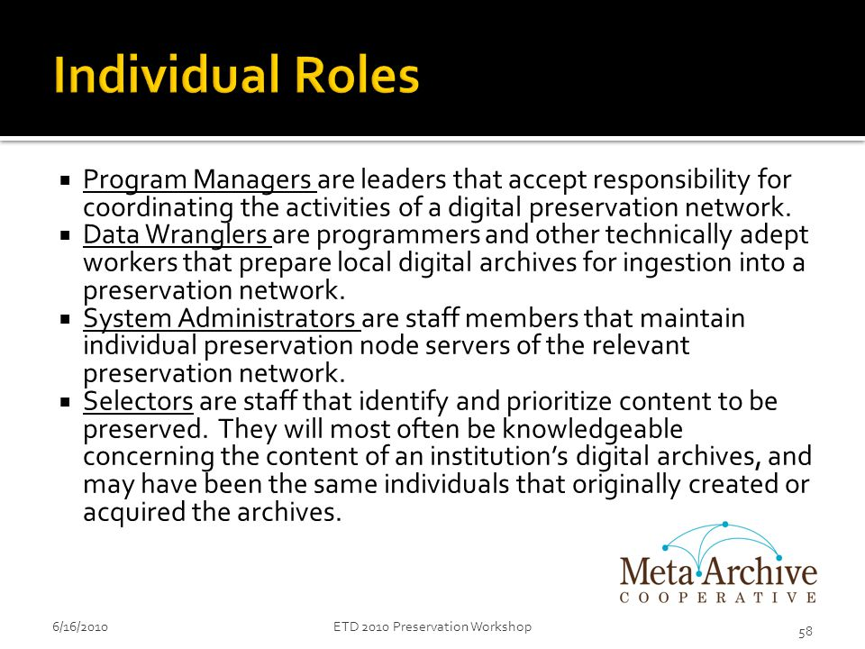  Program Managers are leaders that accept responsibility for coordinating the activities of a digital preservation network.