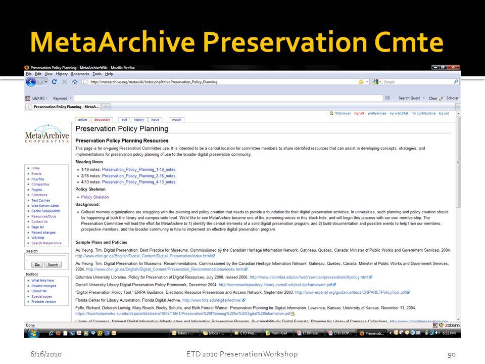 MetaArchive Preservation Cmte 6/16/2010ETD 2010 Preservation Workshop90