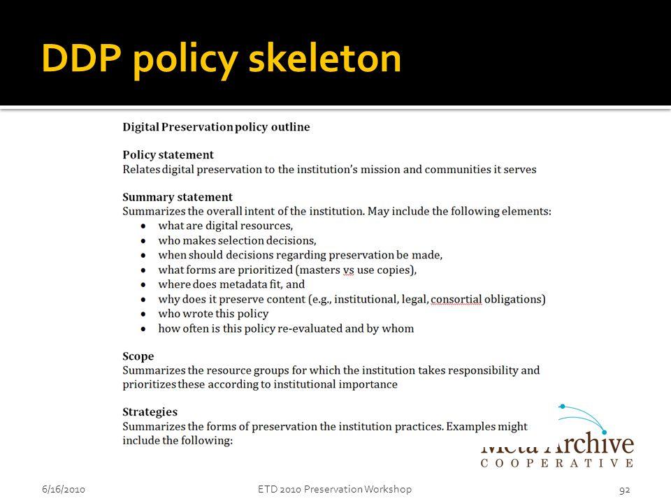 DDP policy skeleton 6/16/2010ETD 2010 Preservation Workshop92