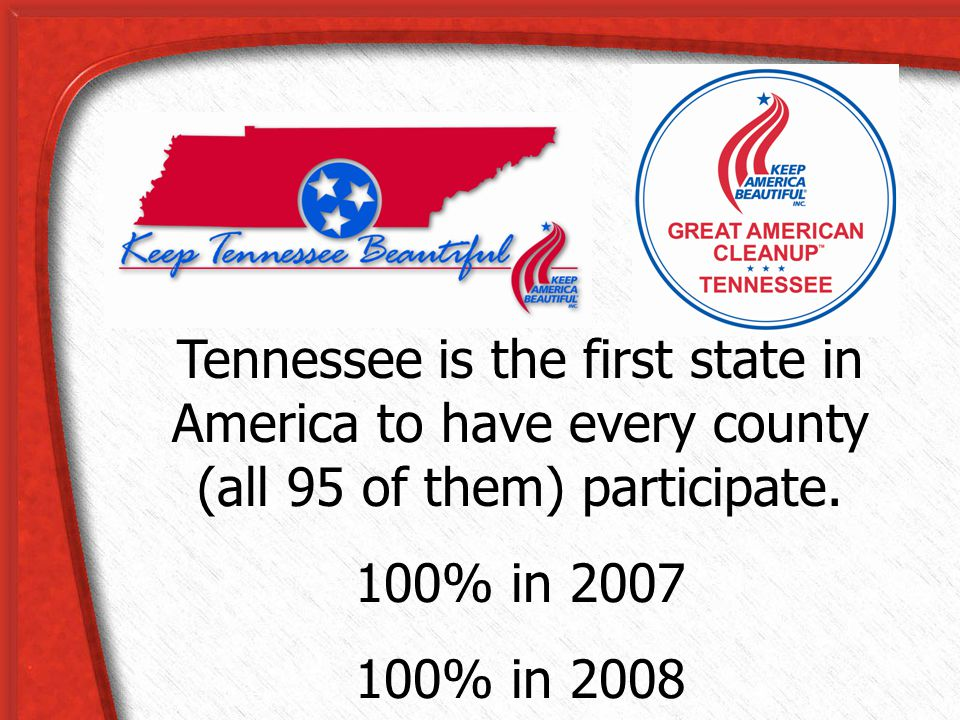 Tennessee is the first state in America to have every county (all 95 of them) participate.