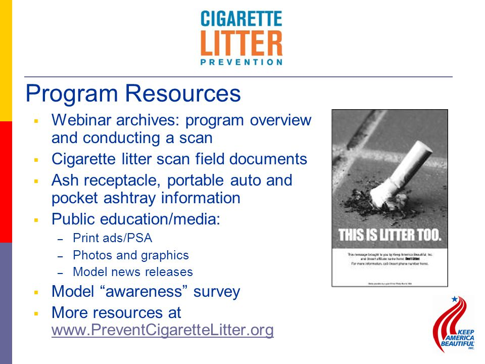  Webinar archives: program overview and conducting a scan  Cigarette litter scan field documents  Ash receptacle, portable auto and pocket ashtray