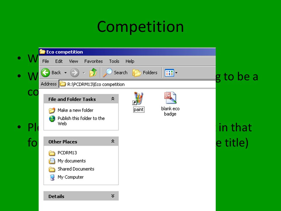 Competition We need a logo We want to save paper so this is going to be a computer challenge.