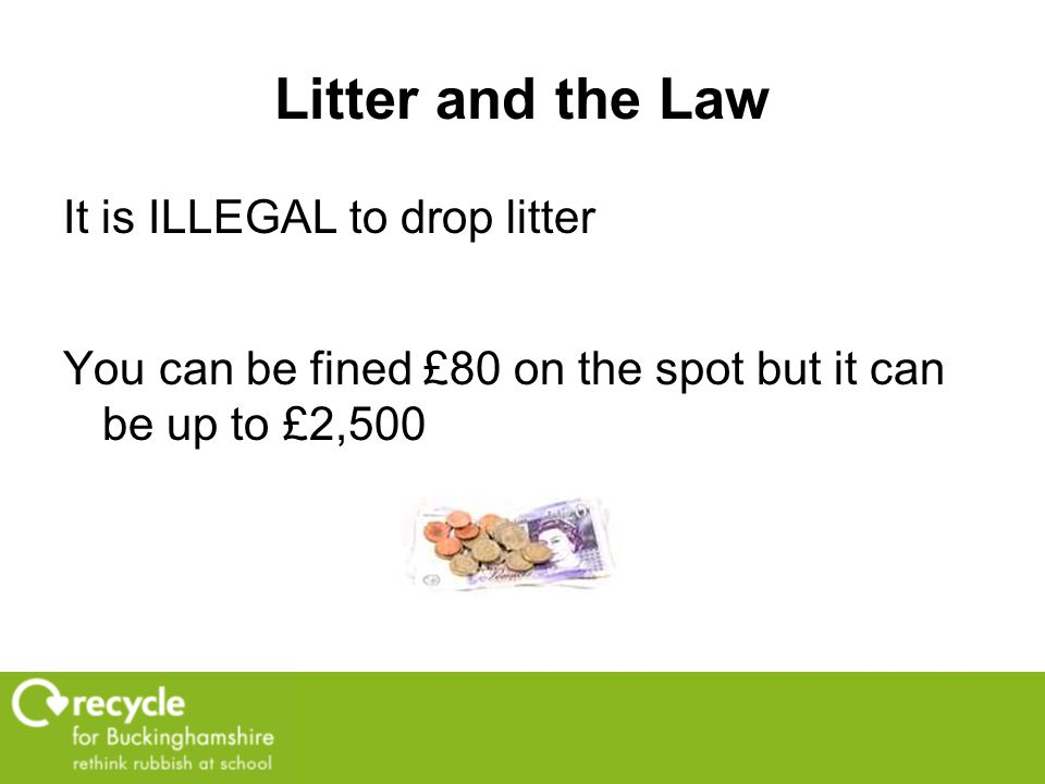 """What is litter? """"Waste in the wrong place caused by humans."""" Small as a sweet wrapper Large as a bag of rubbish"""