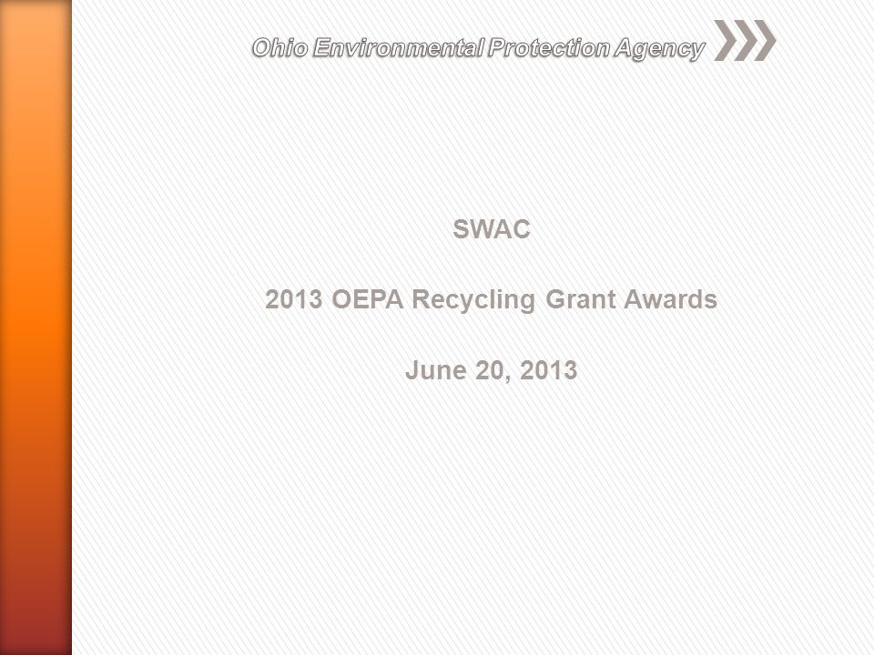 2013 Community Development Grant »Purpose – To invest in local community recycling programs and services.