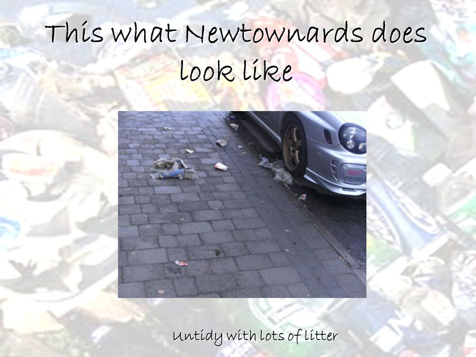 This what Newtownards could look like Clean and tidy with no litter