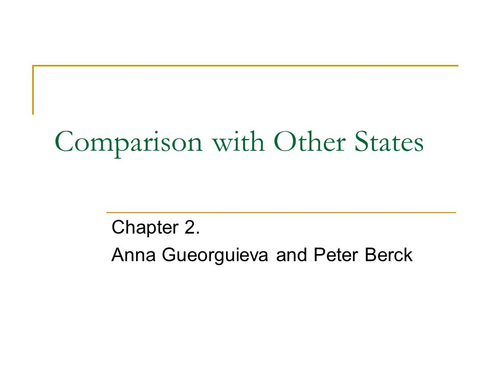 Comparison with Other States Chapter 2. Anna Gueorguieva and Peter Berck