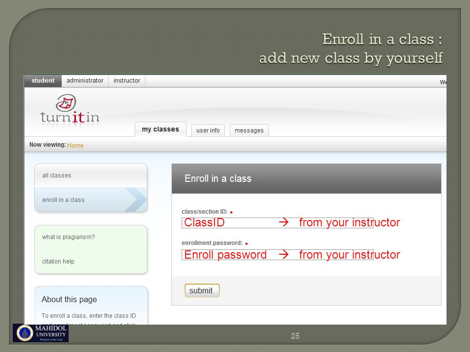 25 ClassID  from your instructor Enroll password  from your instructor