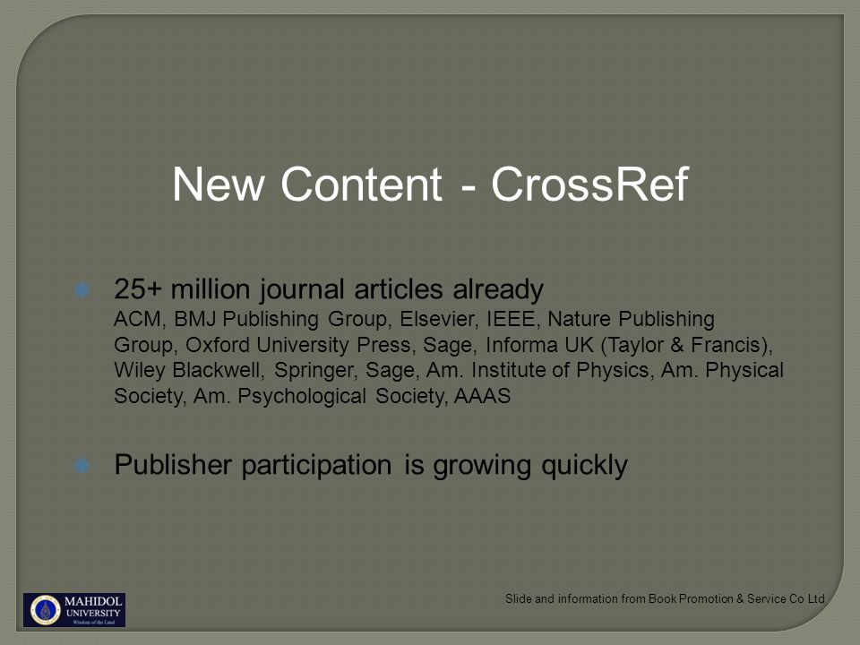 New Content - CrossRef 25+ million journal articles already ACM, BMJ Publishing Group, Elsevier, IEEE, Nature Publishing Group, Oxford University Pres